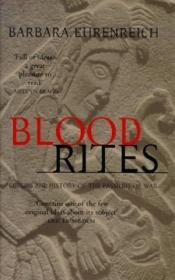 Blood Rites: Origins And The History Of The Passions Of War