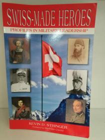 瑞士史上著名军事领袖传 Swiss-Made Heroes Profiles in Military Leadership (欧洲史)英文原版书