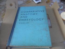 comparative anatomy and embryology (比较解剖学和胚胎学) 16开精装 英文版