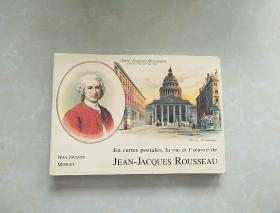 Jean-Jacques Rousseau:Sa vie, son oeuvre : racontées en un siècle de cartes postales