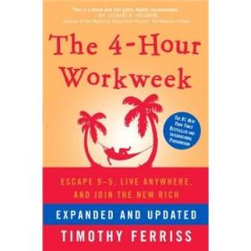The 4-Hour Workweek:Expanded and Updated: Expanded and Updated, With Over 100 New Pages of Cutting-Edge Content