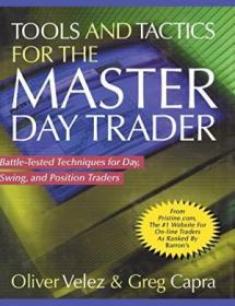 Tools And Tactics For The Master Day Trader: Battle-tested Techniques For Day  Swing  And Position T
