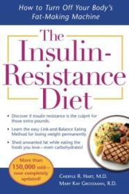 The Insulin-resistance Diet--revised And Updated: How To Turn Off Your Bodys Fat-making Machine