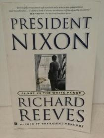 尼克松传:孤独白宫岁月 President Nixon : Alone in the White House by Richard Reeves (传记)英文原版书