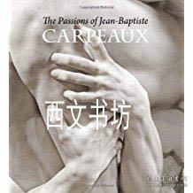 【包�]】2014年出版The Passions of Jean-Baptiste Carpeaux (Metropolitan Museum)精�b
