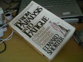 From Paralysis to Fatigue: A History of Psychosomatic Illness in the Modern Era (从瘫痪到疲劳:现代心身疾病史) 英文原版