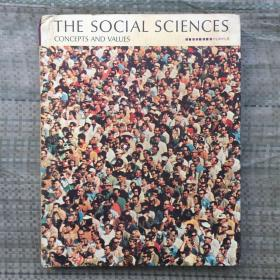THE SOCIAL SCIENCES CONCEPTS AND VALUES  外文原版  16开精装