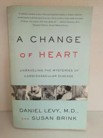 心血管疾病的奥秘 Daniel Levy M.D. :Change of Heart: Unraveling the Mysteries of Cardiovascular Disease (医疗)英文原版书