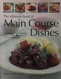 英文原版书 The Ultimate Book Of Main Course Dishes 340种 西餐主菜菜谱 正餐食谱大全书 大型彩色图文本 / 2003 by Jenni Fleetwood