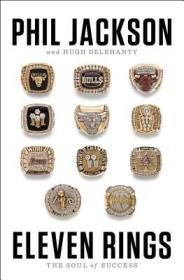 "Eleven Rings: The Soul of Success 11枚戒指 : ""禅师""菲尔·杰克逊自传"