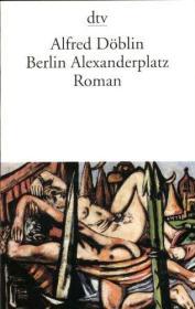 德语 德文经典文学名著 Berlin Alexanderplatz: Die Geschichte vom Franz Biberkopf 柏林,亚历山大广场 阿尔弗雷德·德布林 德国原版
