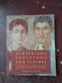 Scribblers, Sculptors, and Scribes A Companion to Wheelocks Latin and Other Introductory Textbooks