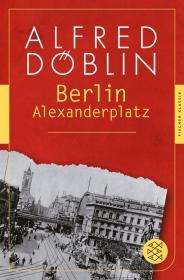 德国经典文学名著 柏林,亚历山大广场 Berlin Alexanderplatz: Die Geschichte vom Franz Biberkopf 阿尔弗雷德·德布林