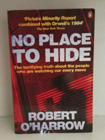 无处可藏:公民隐私被监视的真相 No Place to Hide:The Terrifying.Truth About the People Who are Watching Our Every Move by Robert OHarrow (社会学)英文原版书