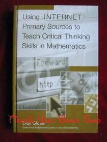 Using Internet Primary Sources to Teach Critical Thinking Skills in Mathematics(英语原版 精装本)利用互联网初级资源教授数学中的批判性思维技能
