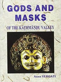 Gods and Masks: of the Kathmandu Valley