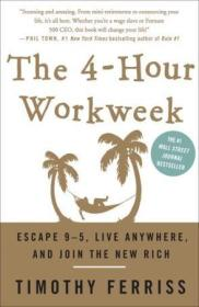 The 4-Hour Workweek:Escape 9-5, Live Anywhere, and Join the New Rich
