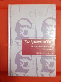 The Epitome of Evil: Hitler in American Fiction, 1939-2002 (美国小说中的希特勒)
