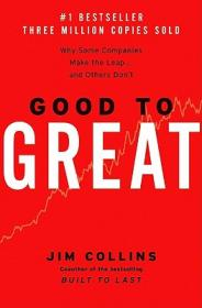 Good to Great:Why Some Companies Make the Leap... and Others Dont