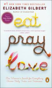 Eat, Pray, Love  一辈子做女孩 英文原版 Elizabeth Gilbert(伊丽莎白·吉尔伯特)--Penguin Books 2007/11/15 9780143113997