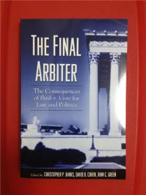 The Final Arbiter: The Consequences of Bush V. Gore for Law And Politics (布什诉戈尔的法律及政治影响)研究文集