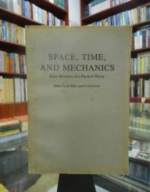 Space,Time and Mechanics (空间时间和力学)《物理理论的基本结构》83年版