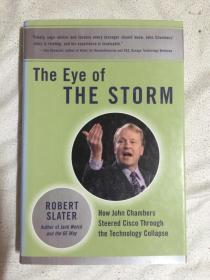 The Eye of the Storm(How John Chambers Steered Cisco Through the Technology Collapse)【英文原版 小16开精装+书衣  2003年印刷 看图见描述】