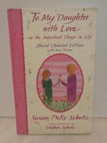 苏珊·波利·舒兹诗集 To My Daughter with Love: On the Important Things in Life by Susan Polis Schutz(诗歌)英文原版书