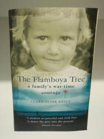 The Flamboya Tree:Memories of a Familys War-time Courage by Clara Olink Kelly(二战回忆)英文原版书