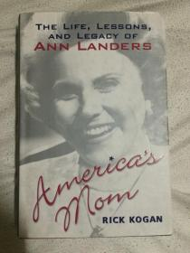 Americas Mom::The Life Lessons And Legacy Of Ann Landers【英文原版 小16开精装+书衣 2003年印刷 详细见全图】