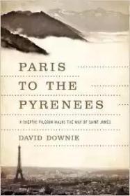 从巴黎到比利牛斯:一个怀疑论者的朝圣之旅(旅行之道)