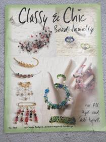 Classy & Chic Bead Jewelry: For All Ages and Skill Levels