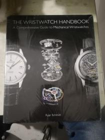 THE WRISTWATCH HANDBOOK:A Comprehensive Guide to Mechanical Wristwatches(塑封略开)