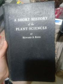 A SHORT HISTORY of the PLANT SCIENCES