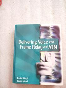 Delivering Voice over Frame Relay and ATM