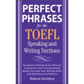 Perfect Phrases for the TOEFL Speaking and Writing Sections  完美短语:托福口语及写作词汇