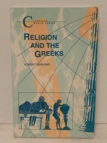 宗教与古希腊 Religion and the Greeks by Robert Garland(古希腊研究)英文原版书