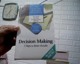 Harvard Business Essentials: Decision Making: 5 Steps to Better Results哈佛商业精要 决策精要