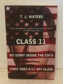 中央情报局的间谍课 Class 11: My Story Inside the CIAs First Post-9/11 Spy Class by T. J. Waters (间谍与情报)英文原版书