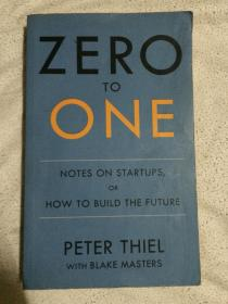 ZERO TO ONE:NOTES ON STARTUPS ,OR HOW TO BUILD THE FUTURE【英文原版 32开 2014年印刷 详细见全图】