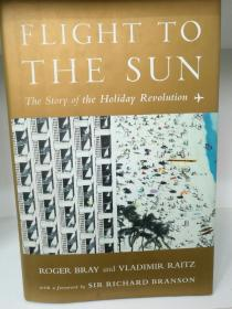 Flight to the Sun:The Story of the Holiday Revolution by Roger Bray (旅行)英文原版书