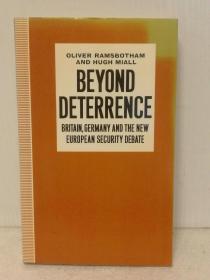 超越威慑:英国、德国和新欧洲安全战略 Beyond Deterrence: Britain, Germany and the New European Security Debate (Oxford Research Group) by Hugh Miall and Oliver Ramsbotham (冷战研究)英文原版书