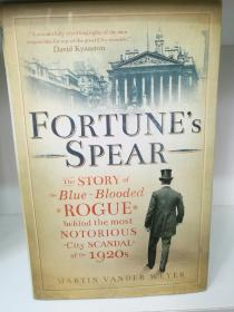 Fortunes Spear: The Story of the Blue-blooded Rogue Behind the Most Notorious City Scandal by Martin Vander Weyer(投资金融)英文原版书