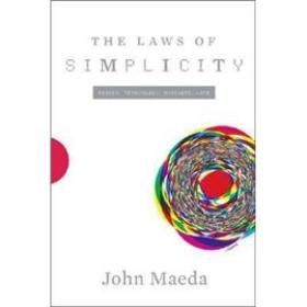 The Laws of Simplicity:Simplicity: Design, Technology, Business, Life