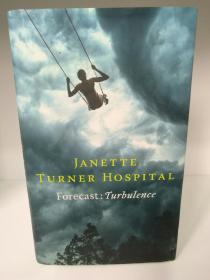 Forecast Turbulence by Janette Turner Hospital (澳大利亚文学)英文原版书