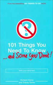 101 Things You Need to Know (And Some You Don't)101件你应该知道的事