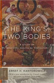 The Kings Two Bodies: A Study in Medieval Political Theology (英语)