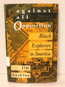 美国黑人探险家 Against All Opposition:Black Explorers in America by Jim Haskins(美国黑人研究)英文原版书