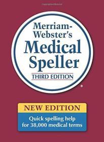 Merriam-Webster's Medical Speller, 3rd ed韦氏医学拼写词典