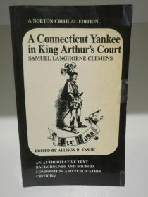 马克·吐温 A Connecticut Yankee In King Arthurs Court by Mark Twain / Samuel Langhorne Clemens(W. W Norton & Company  1982年诺顿评论版)(美国文学)英文原版书